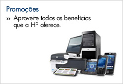 Promo&ccedil;&otilde;es.  Aproveite todos os benef&iacute;cios que a Hewlett-Packard oferece.