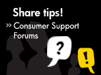 Share tips! Consumer Support Forums.
