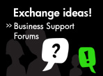 Exchange ideas! Business Support Forums.